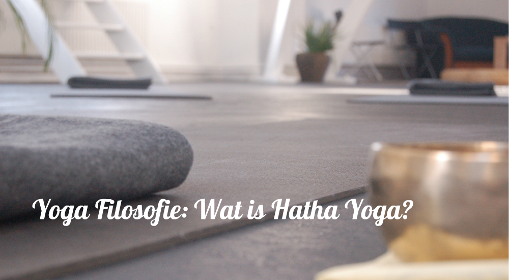 Yoga Filosofie: Wat is Hatha Yoga?