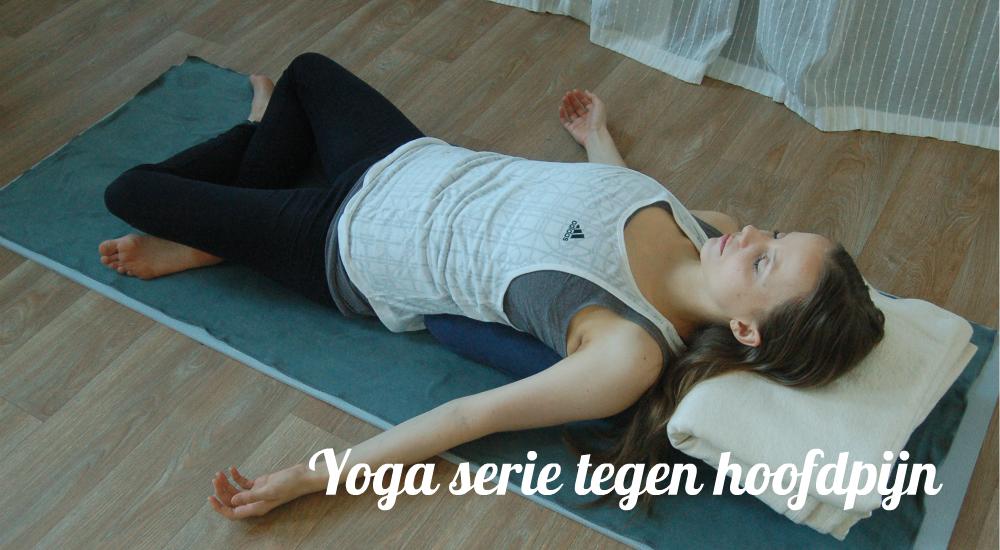 Yoga serie tegen hoofdpijn