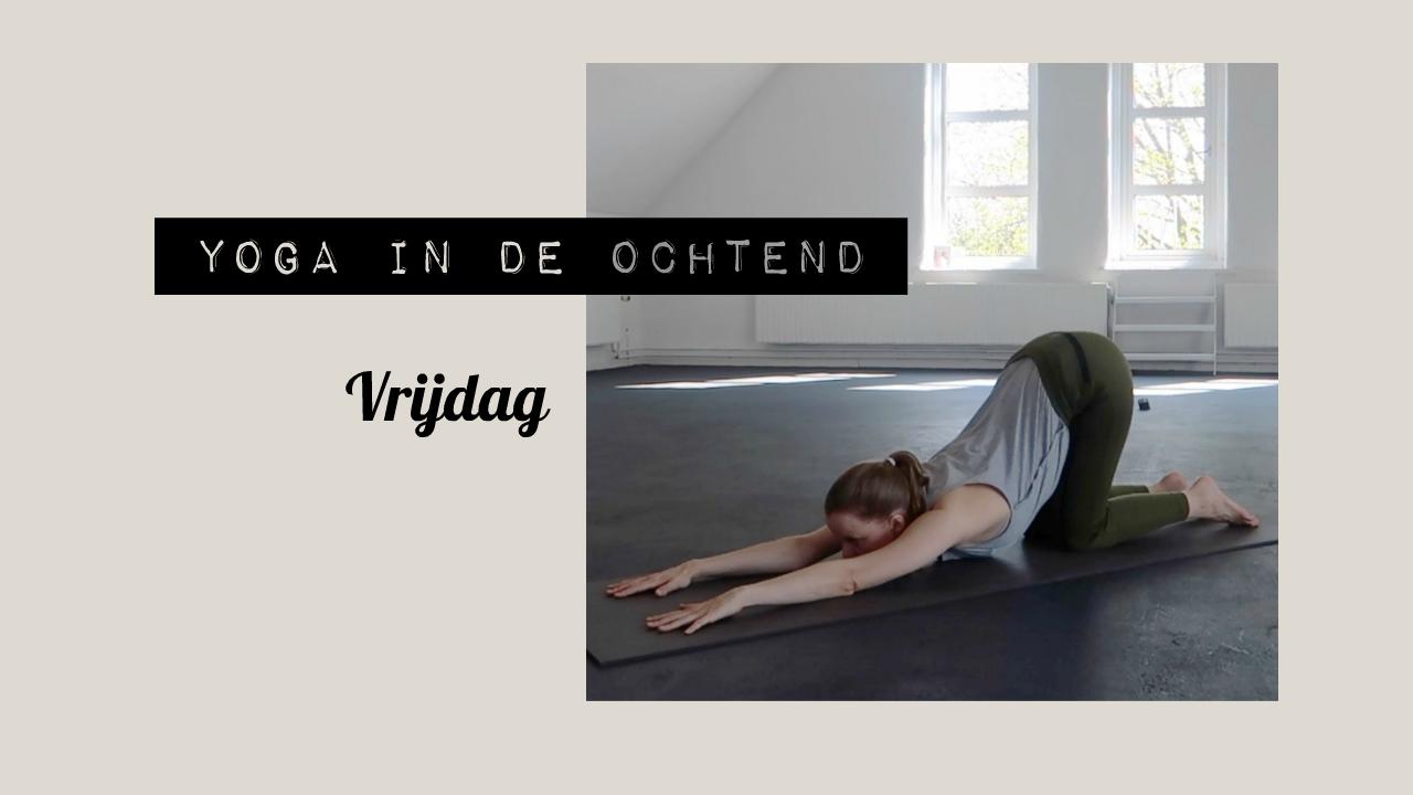 Yoga in de Ochtend: Vrijdag
